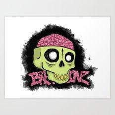 BRAAAINZ Art Print