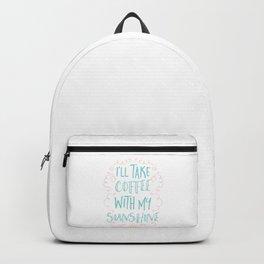 I'll take coffee with my sunshine Backpack