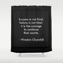 Winston Churchill Success Quote Art - Famous Quotes -Inspirational Quote - Corbin Henry Shower Curtain
