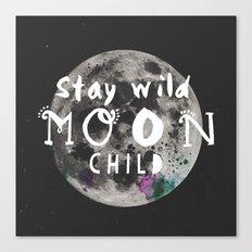 Stay wild moon child (full moon) Canvas Print