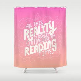 Reality Vs. Reading Pink Orange Shower Curtain