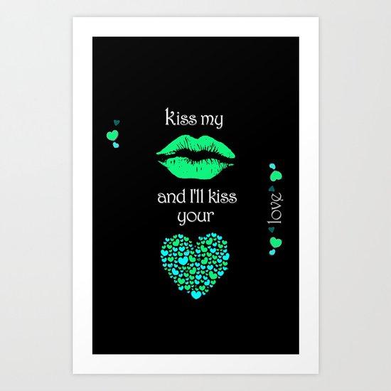 Kiss My Lips and I'll Kiss Your Heart (black) Art Print