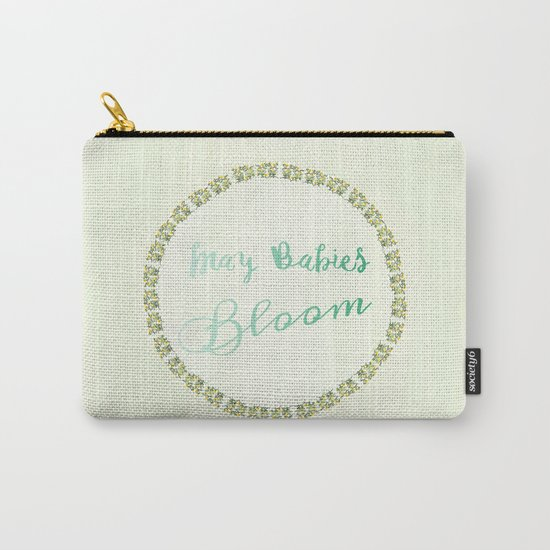 May Babies Bloom Carry-All Pouch
