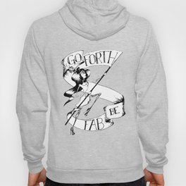 Go Forth, Be Fab Hoody