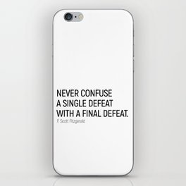 Never Confuse a Single Defeat with a final defeat #minimalism by F. Scott Fitzgerald iPhone Skin