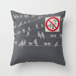 Birds Sign - NO droppings 5 Throw Pillow