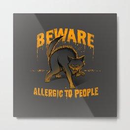 Beware! Allergic To People Metal Print