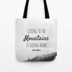 Going to the Mountains is going Home Tote Bag