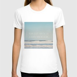 dream higher than the sky & deeper than the ocean ... T-shirt