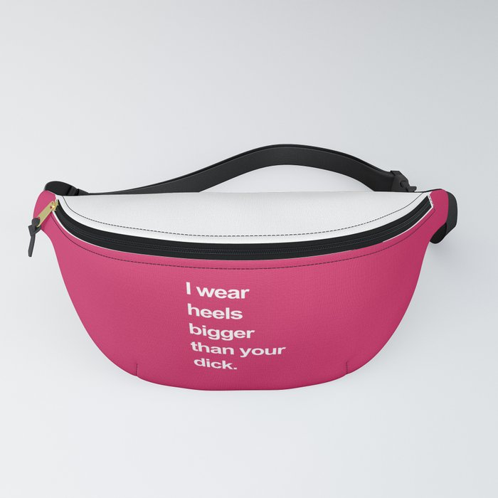 I Wear Heels Funny Quote Fanny Pack