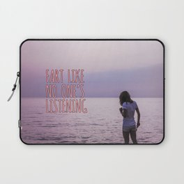 Dance Like No One's Watching...and Fart Like No One's Listening Laptop Sleeve