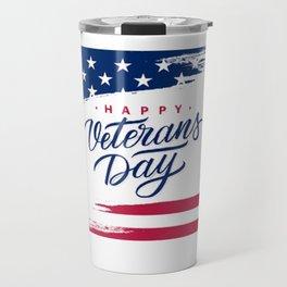 happy veteran day T-Shirt T-Shirt Travel Mug