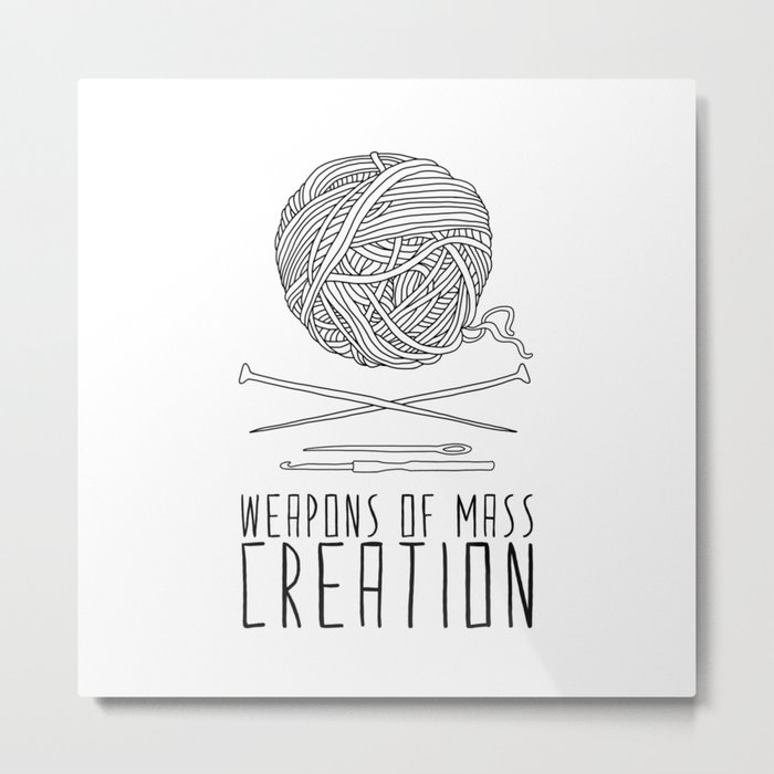 Weapons Of Mass Creation - Knitting Metal Print