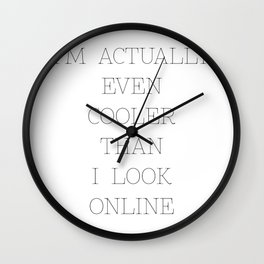 Cooler Than I Look Online Wall Clock