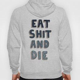 EAT SHIT AND DIE (BLUE) Hoody