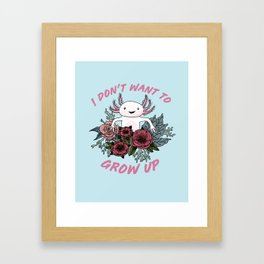 I don't want to grow up - cute axolotl Framed Art Print