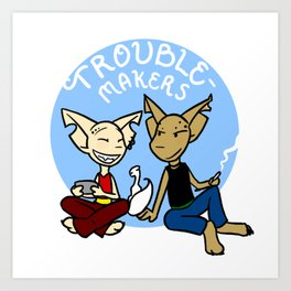 Troublemakers Art Print