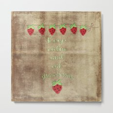 Keep calm and eat strawberries  - Strawberry Fruit Summer Joy on #Society Metal Print