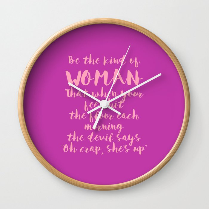 Be The Kind Of Woman That Fuchsia Pink Wall Clock By