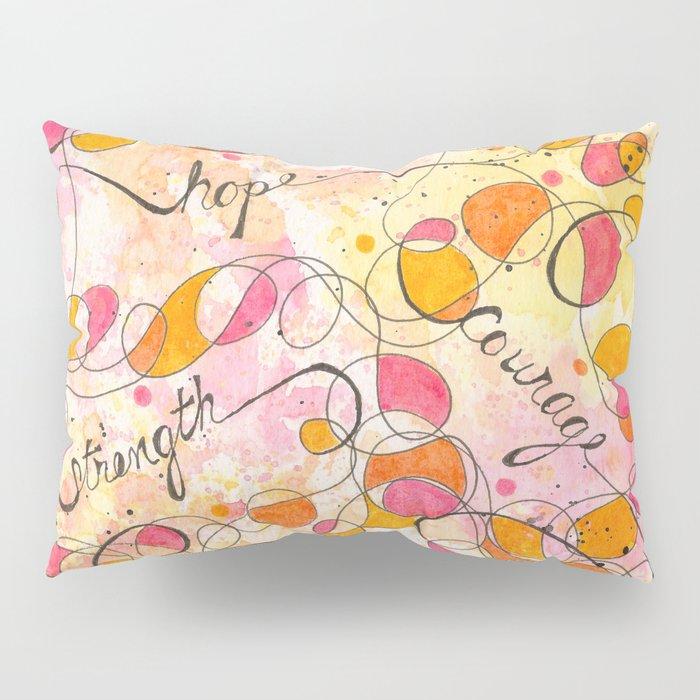 Flourish: Strength. Hope. Courage. Pillow Sham