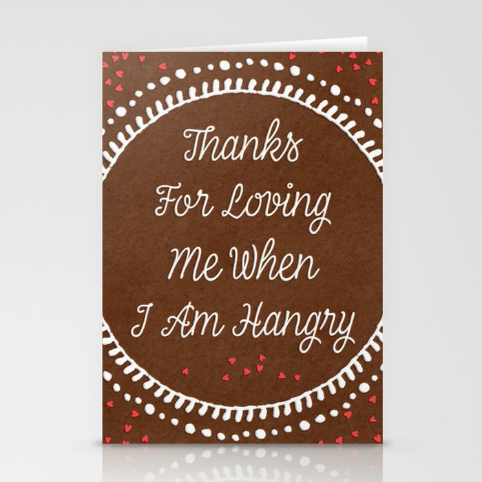 Thanks for loving me when I am Hangry Stationery Cards