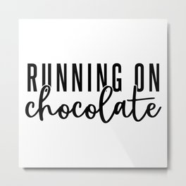 Running on Chocolate Metal Print