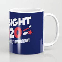 Hindsight 2020 Coffee Mug