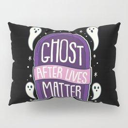 Ghost After Lives Matter Paranormal Investigator Pillow Sham