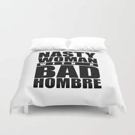 Nasty Woman with a Bad Hombre Duvet Cover