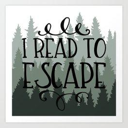 I Read to Escape (Trees) Art Print