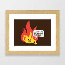 """""""Friendly"""" Fire Framed Art Print"""