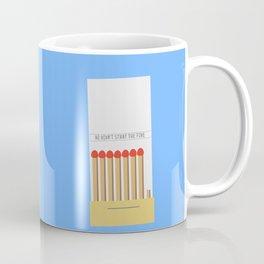 We didn't start the fire Coffee Mug