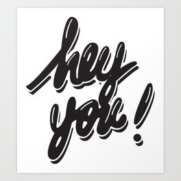 Hey You! Art Print