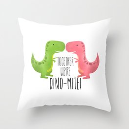 Together We're Dino-mite! Throw Pillow