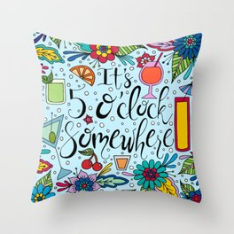 It's 5 O'Clock Somewhere Throw Pillow