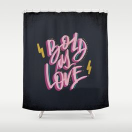 Bold As Love Shower Curtain