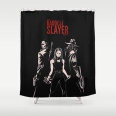 The Baddest Slayer Alive Shower Curtain
