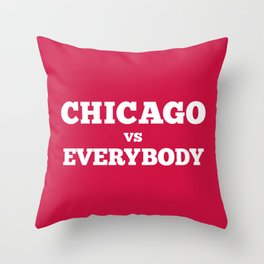 Chicago vs Everybody Throw Pillow