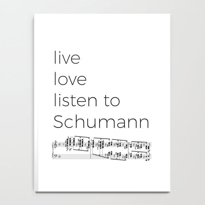 Live, love, listen to Schumann Notebook