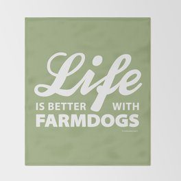 Life is better with farmdogs Throw Blanket