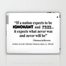Ignorant and Free Thomas Jefferson Quote Laptop & iPad Skin