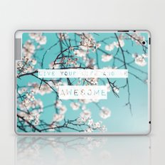 Live Your Life and Be Awesome Laptop & iPad Skin