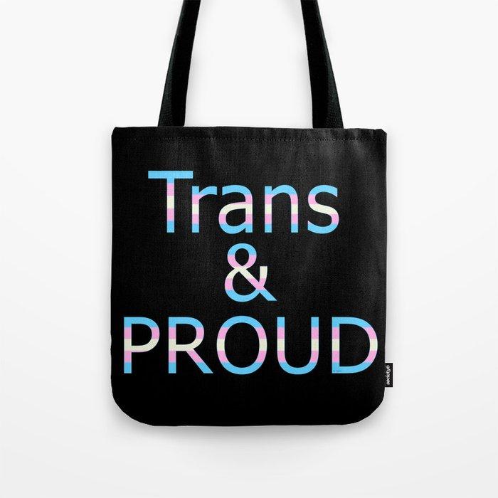 Trans and Proud (black bg) Tote Bag