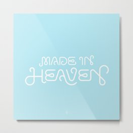 Made in Heaven Metal Print