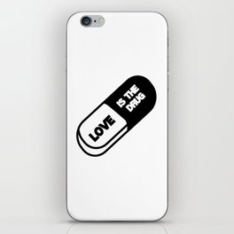 Love is the Drug iPhone Skin