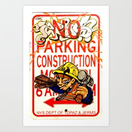 Topaz x Jerms 'Putting In Work' Construction Sign Print Art Print