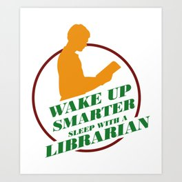 Sleep With A Librarian Librarian Book Reader Archivist Reading Art Print