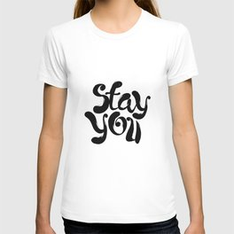 Stay You black and white contemporary minimalism typography design home wall decor bedroom T-shirt