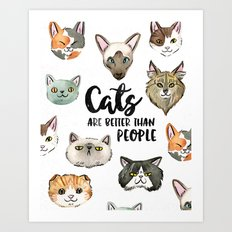 CATS ARE BETTER THAN PEOPLE Art Print