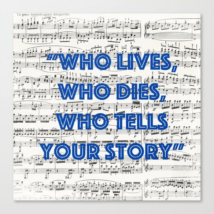 Who tells your story Leinwanddruck